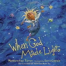 what day did god create light when god made you and when god made light multicultural children s