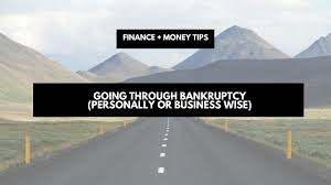 Personally by Going Through Bankruptcy Personally Or Business Wise Finance