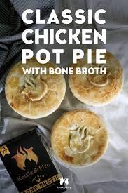 Simmer Pot Recipes Classic Chicken Pot Pie With Bone Broth