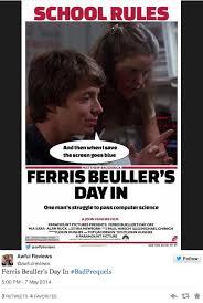 Ferris Bueller Meme - ferris bueller s day in badprequels know your meme