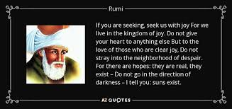 Seeking Live Rumi Quote If You Are Seeking Seek Us With For We