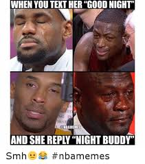 Chicago Bulls Memes - when you text her good night and she reply night buddy smh