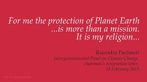 quotes about climate change al gore rajendra pachauri u0027s resignation letter big picture news