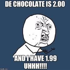 Memes De Chocolate - y u no meme imgflip