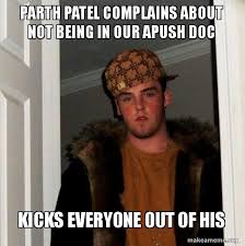 Patel Meme - parth patel complains about not being in our apush doc kicks