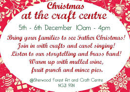 sherwood forest art and craft centre christmas weekend