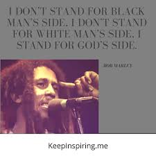 can marley 137 bob marley quotes on life love and happiness