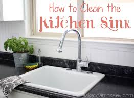 Cleaning Kitchen Sink by Love To Clean The Kitchen Sink Ask Anna