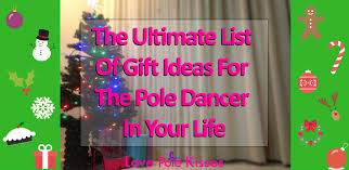 presents for the ultimate list of gift ideas for the pole dancer in your