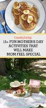 15 mother u0027s day activity ideas what to do for mother u0027s day