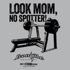 Bench Press No Spotter Shop All Designs By Ironville Clothing Bodybuilding Clothing