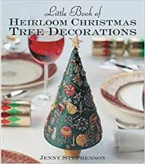 little book of heirloom christmas tree decorations milner craft