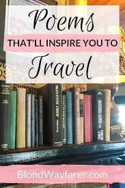 10 travel poems that will inspire you to go blond wayfarer