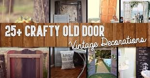 Vintage Decorating Ideas For Home 25 Crafty Old Door Vintage Decorations To Boost The Charm Of Your