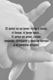 quotes en espanol para mi esposo love is not having a boy or girlfriend its not kissing or having