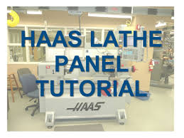 haas lathe panel tutorial ppt video online download