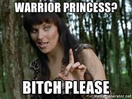 Bitch Please Meme Generator - warrior princess bitch please bitch please xena meme generator