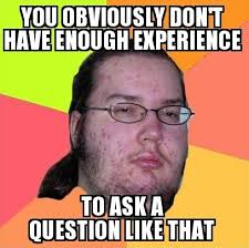 Question Meme - i always run into this chode whenever i ask the internet a