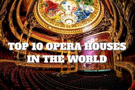 most beautiful theaters in the usa top 10 opera houses in the world places to see in your lifetime