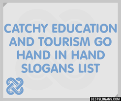 30 catchy education and tourism go in slogans list