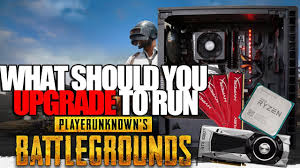pubg upgrader what should you upgrade to run pubg finding your pc s bottleneck