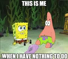 Nothing Meme - spongebob nothing meme nothing to do by g strike251 on deviantart
