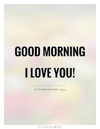 morning i you quote 1 jpg 620 800 quotes