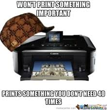 Printer Meme - meme center largest creative humor community scumbag meme memes