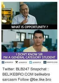 Meme Categories - what is opportunity i dont know sir im a general category student if