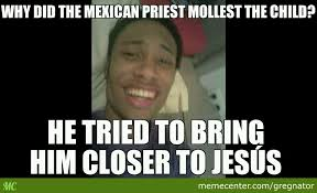 Mexican Meme Jokes - drunk mexican memes jokes mexican best of the funny meme