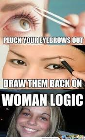 Funny Memes About Women - woman logic by freshprinceofmeme meme center