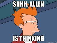 Allan Meme - allen image gallery know your meme