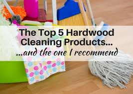 Wood Floor Cleaning Products The Top 5 Hardwood Cleaners And The One I Recommend
