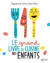recettes cuisine pour enfants le grand livre de cuisine des enfants la littérature jeunesse de
