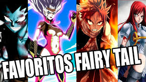 fairy tail los mejores personajes de fairy tail youtube