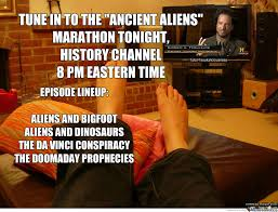 Aliens Meme Video - ancient aliens marathon by recyclebin meme center