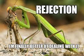 Rejection Meme - dealing with rejection memes quickmeme