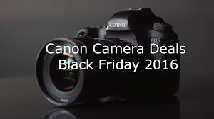 canon rebel black friday live canon 80d 70d u0026 rebel t6i black friday deals 2016
