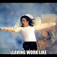 Leaving Work Meme - walking out of work like meme out best of the funny meme
