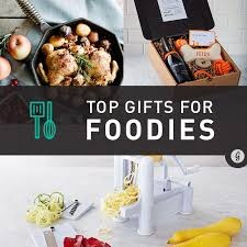 foodie gifts the best gifts for foodies greatist