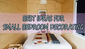 Decorating A Small Bedroom Top 7 Best Ideas For Small Bedroom Decorating Tiny Spaces Living