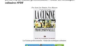 la cuisine professionnelle pdf la cuisine professionnelle guide des techniques culinaires pdf