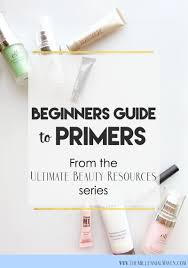 the ultimate beginner u0027s guide to makeup primer the millennial maven