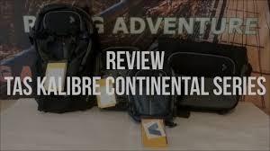 Tas Kalibre Di Kediri review perbandingan tas kalibre continental series riung adventure