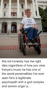 Fuck You Kid Meme - fuck you kanye this kid honestly has the right idea regardless of
