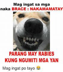 Braces Meme - mag ingat sa mga naka brace nakamamatay memes parang may rabies
