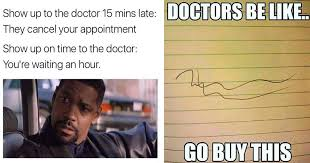 How To Make Funny Memes - 30 funny memes about going to the doctor that make the waiting room