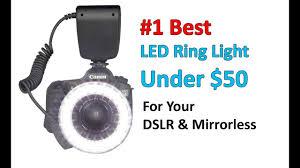 best led ring light best led ring light under 50 for your dslr youtube