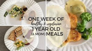 toddler meal ideas one weeks worth of one year