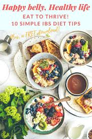 eat to thrive 10 simple tips to follow on an ibs diet